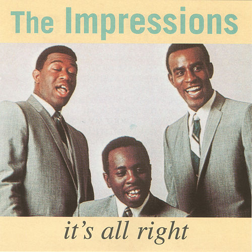 It's All Right by The Impressions