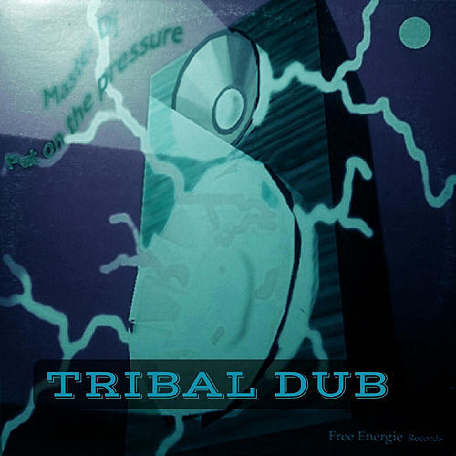 Put on the Pressure (Tribal Dub) by Master dj