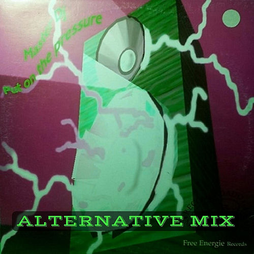 Put on the Pressure (Alternative Mix) by Master dj