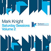 Play & Download Saturday Sessions Vol 2 by Mark Knight | Napster
