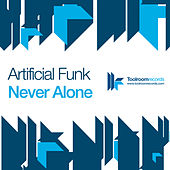 Never Alone by Artificial Funk