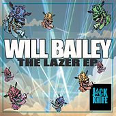 Play & Download The Lazer EP by Will Bailey | Napster