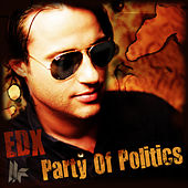 Play & Download Party Of Politics by EDX | Napster