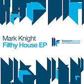 Play & Download Filthy House EP by Mark Knight | Napster