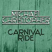 Carnival Ride by Michael Christopher