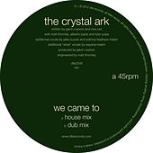 Play & Download We Came To (Versions) by The Crystal Ark | Napster