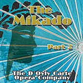 Play & Download The Mikado, Vol. 2 by The D'Oyly Carte Opera Company | Napster