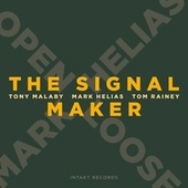 Play & Download The Signal Maker by Mark Helias | Napster