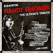 Play & Download Immortal Randy Rhoads - The Ultimate Tribute by Various Artists | Napster