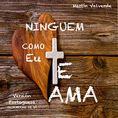 Play & Download Ninguem te Ama Como Eu (25 Aniversario) [feat. Guilherme de Sá] - Single by Martin Valverde | Napster
