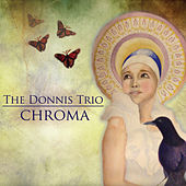 Play & Download Chroma by The Donnis Trio | Napster