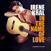 In the Name of Love von Irene Kral