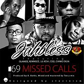 69 Missed Calls (feat. Lil Kesh, CDQ, Olamide, Chinko Ekun & Reminisce) by Jah Bless