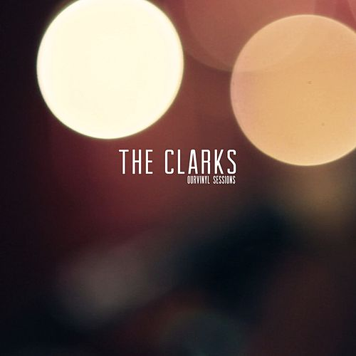 Play & Download OurVinyl Sessions | The Clarks by The Clarks | Napster