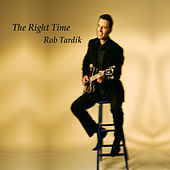 Play & Download The Right Time (feat. Curtis Freeman, Davor Jordanovski, Jeff Salem & Carson Freeman) by Rob Tardik | Napster