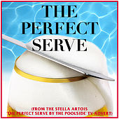 The Perfect Serve (From the Stella Artois