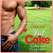 I Just Want to Make Love to You (From the Diet Coke