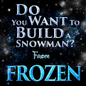 Play & Download Do You Want to Build a Snowman? (From