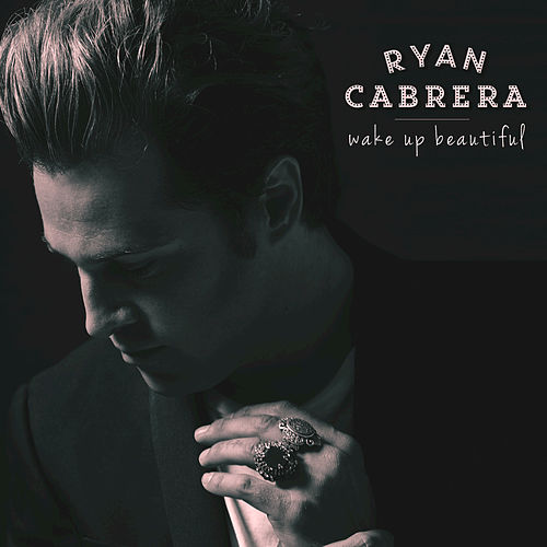 Wake Up Beautiful by Ryan Cabrera