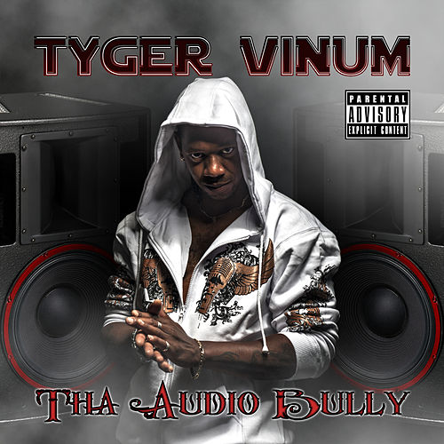 Tha Audio Bully by Tyger Vinum