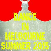 Play & Download Dance in Melbourne Summer 2015 (50 Essential Top Hits EDM for DJ) by Various Artists | Napster