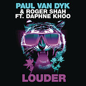 Louder (Club Mix) by Roger Shah