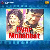 Pyar Mohabbat (Original Motion Picture Soundtrack) by Various Artists