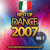 Play & Download Best of Dance 2007, Vol. 1 (The Very Best of Italo Dance and Euro Dance 2007) by Various Artists | Napster