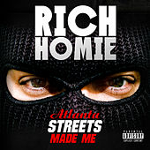 Play & Download Atlanta Streets Made Me by Rich Homie Quan | Napster