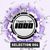 Trance Top 1000 Selection, Vol. 4 (Extended Versions) by Various Artists