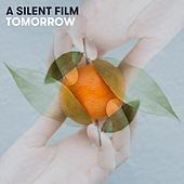 Play & Download Tomorrow by Silent Film | Napster