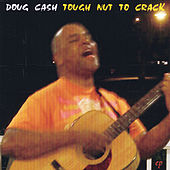 Play & Download Tough Nut to Crack by Doug Cash | Napster
