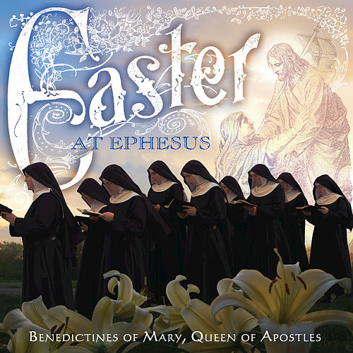 Play & Download Easter At Ephesus by Benedictines Of Mary | Napster