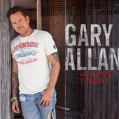 Play & Download Hangover Tonight by Gary Allan | Napster
