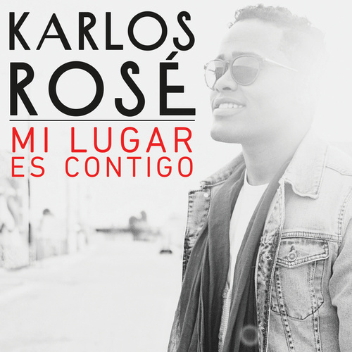 Play & Download Mi Lugar Es Contigo by Karlos Rosé | Napster