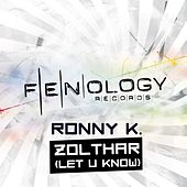 Play & Download Zolthar (Let U Know) by Ronny K. | Napster