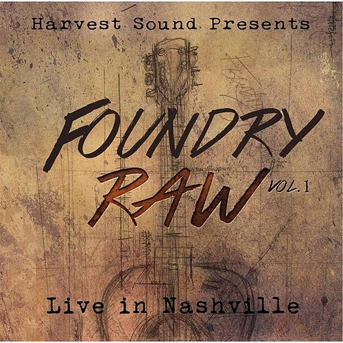 Play & Download Foundry Raw, Vol. 1 by Harvest Sound | Napster