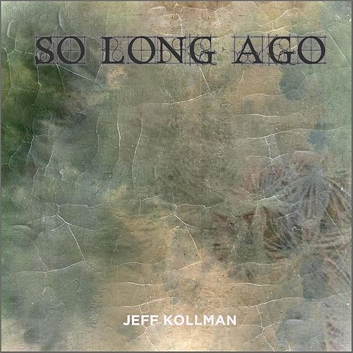 Play & Download So Long Ago by Jeff Kollman | Napster