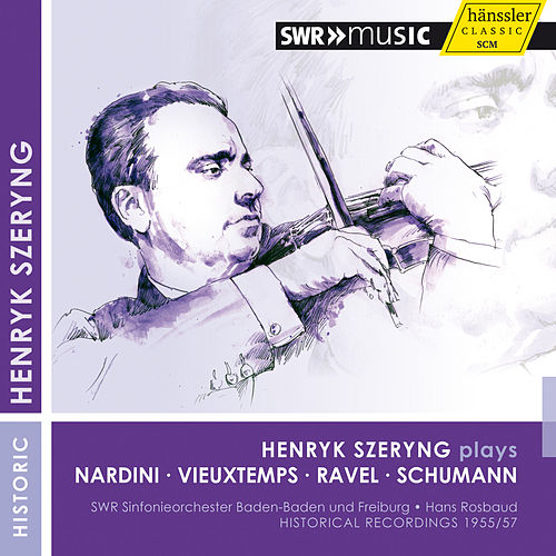 Play & Download Henryk Szeryng plays Nardini, Vieuxtemps, Ravel & Schumann by Henryk Szeryng | Napster