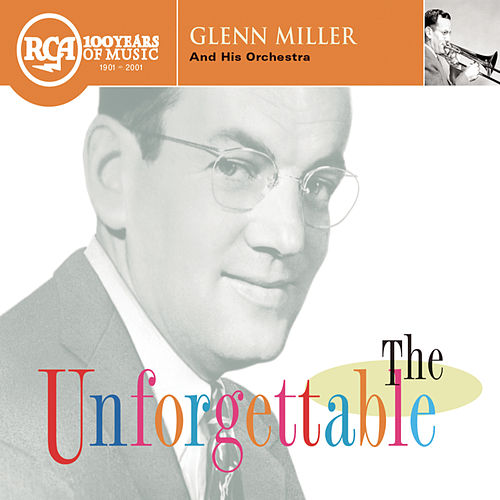 Play & Download The Unforgettable Glenn Miller by Glenn Miller | Napster