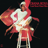 Play & Download Last Time I Saw Him by Diana Ross | Napster