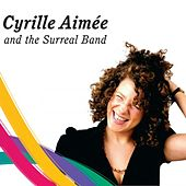 Play & Download The Surreal Band by Cyrille Aimée | Napster