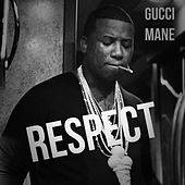 Play & Download Respect by Gucci Mane | Napster