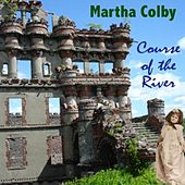 Play & Download Course of the River by Martha Colby | Napster