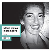 Play & Download Maria Callas in Hamburg by Maria Callas | Napster
