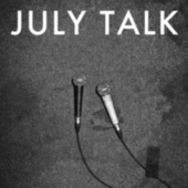 Play & Download July Talk by July Talk | Napster