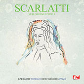 Play & Download Scarlatti: Se Florindo è fedele (Digitally Remastered) by Ernst Gröschel | Napster