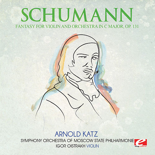 Play & Download Schumann: Fantasy for Violin and Orchestra in C Major, Op. 131 (Digitally Remastered) by Igor Oistrakh | Napster