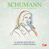 Schumann: Symphony No. 2 in C Major, Op. 61 (Digitally Remastered) by Vladimir Fedoseyev