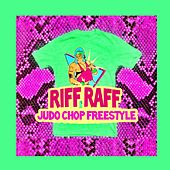 Judo Chop Freestyle by Riff Raff